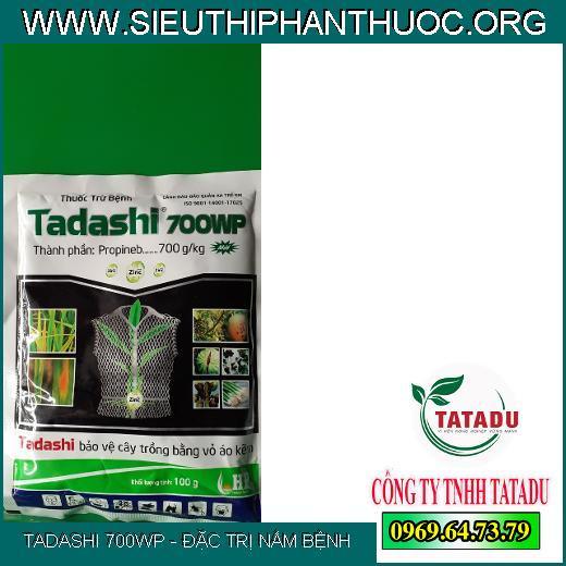 TADASHI 700WP