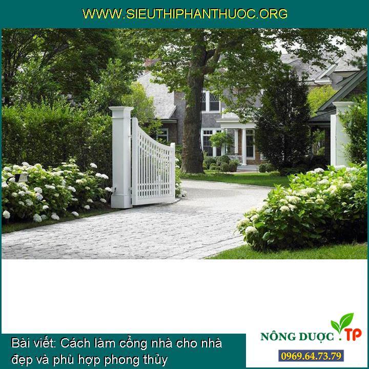 Cách làm cổng nhà cho nhà đẹp và phù hợp phong thủy