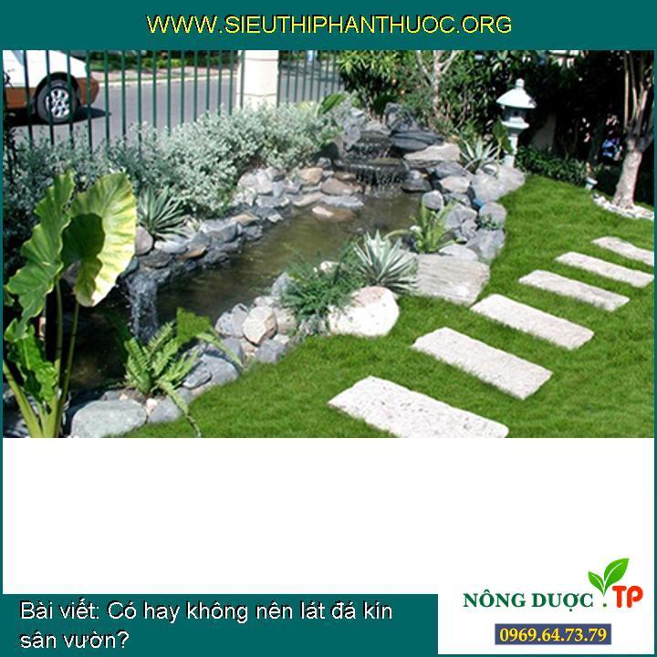Có hay không nên lát đá kín sân vườn?