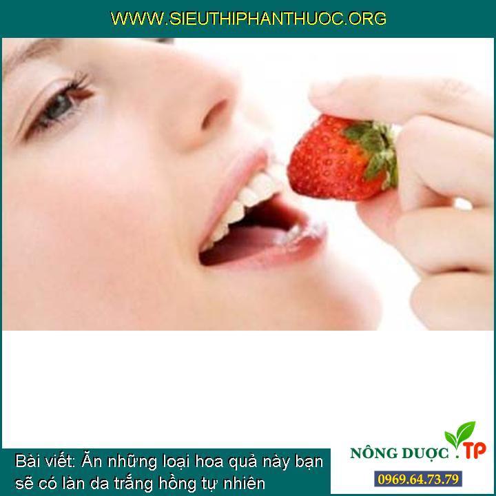 Ăn những loại hoa quả này bạn sẽ có làn da trắng hồng tự nhiên