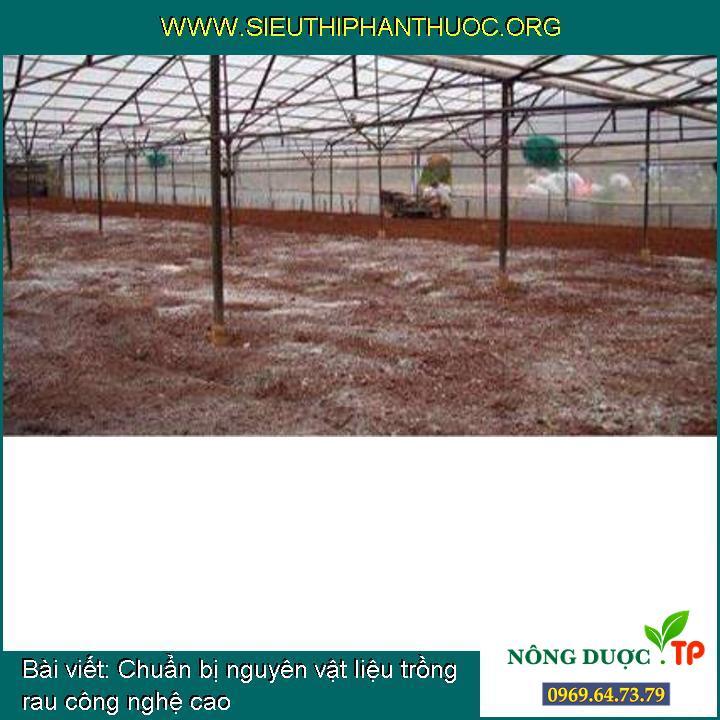 Chuẩn bị nguyên vật liệu trồng rau công nghệ cao